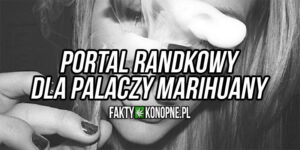 Portal randkowy dla palaczy marihuany