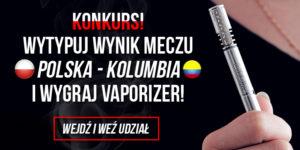 Konkurs – wytypuj wynik meczu Polska – Kolumbia i wygraj vaporizer VapCap M!